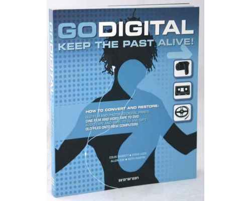 Go Digital. Keep the Past Alive!