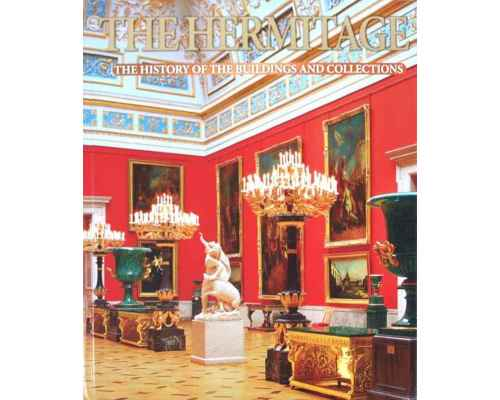 The Hermitage. The History of the Buildings and Collections