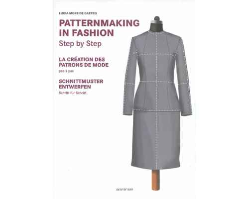 Patternmaking in Fashion. Step by Step