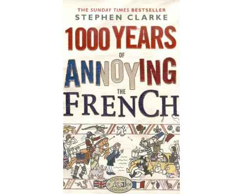1000 Years of Annoying the French (на английском языке)